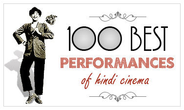 100 Best Performances of Hindi Cinema - Bobby Talks Cinema.com